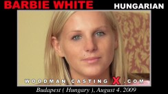 Check out this video of Barbie White having an audition. Pierre Woodman fuck Barbie White, Hungarian girl, in this video.