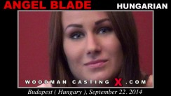 Watch our casting video of Angel Blade. Erotic meeting between Pierre Woodman and Angel Blade, a Hungarian girl.