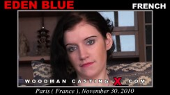 Look at Eden Blue getting her porn audition. Erotic meeting between Pierre Woodman and Eden Blue, a French girl.