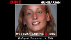 Check out this video of Dike having an audition. Erotic meeting between Pierre Woodman and Dike, a Hungarian girl.